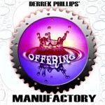 Labor Day Weekend with Derrek Phillips Manufactory