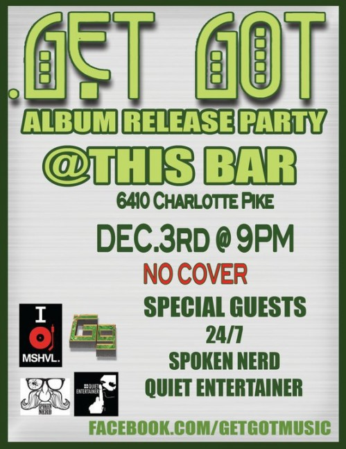 """Get Got album Release Party with Spoken Nerd, 247, and Quiet Entertainer"""