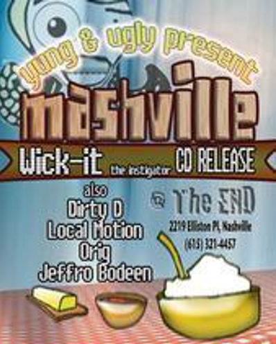 Mashville wick-it dirty d local motion Orig the dj