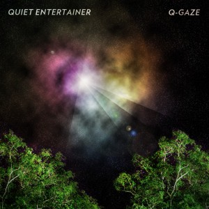 """quiet entertainer"" ""q-gaze"""