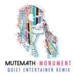 mutemath monument quiet entertainer remix