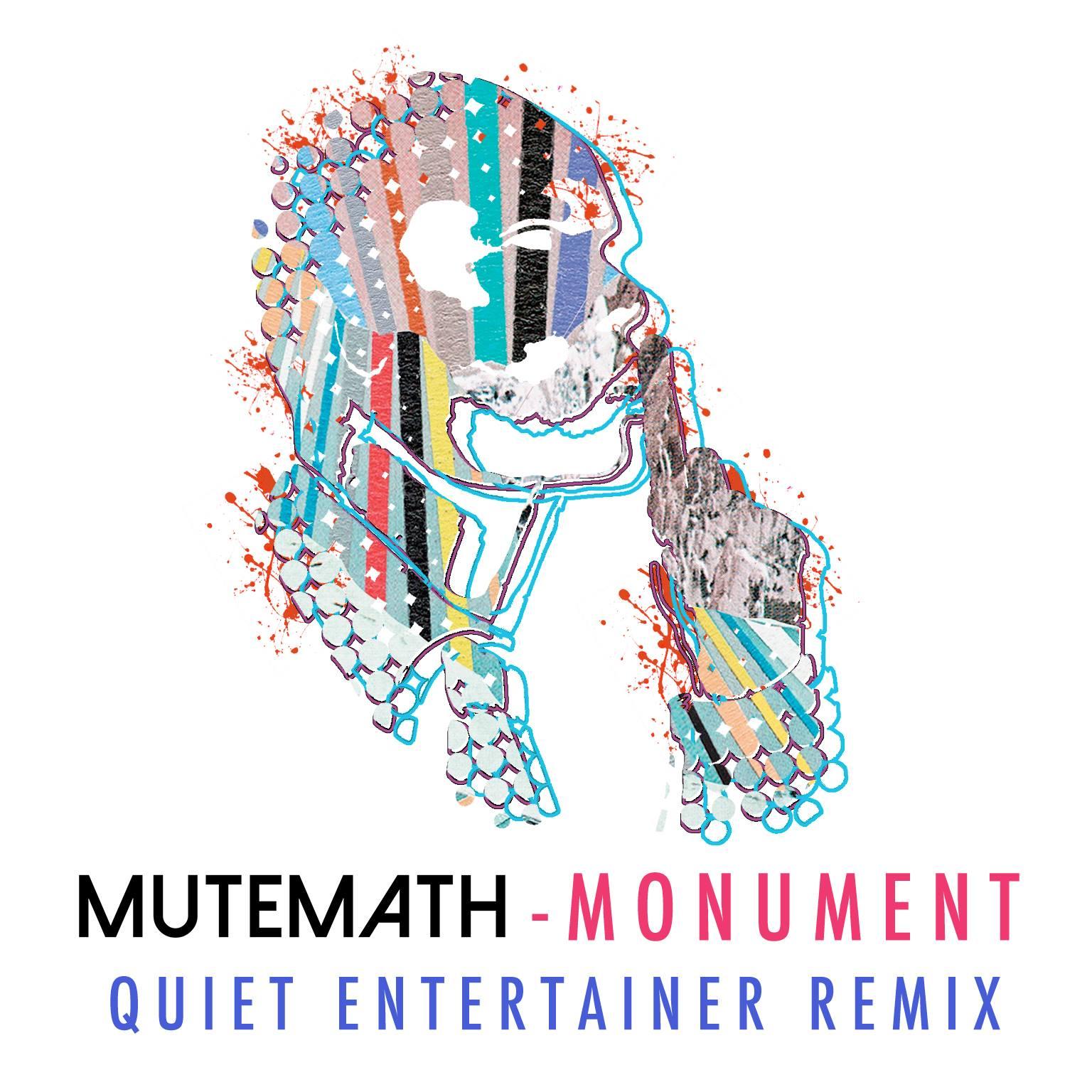 mutemath monument quiet entertainer remix
